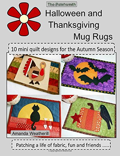 loween and Thanksgiving Mug Rugs: 10 mini quilt designs for the Autumn Season ()