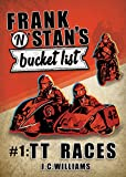 Frank 'n' Stan's bucket list - #1: TT Races - One of the funniest books you'll read t...