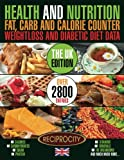 Health & Nutrition Fat, Carb & Calorie Counter, Weight loss & Diabetic Diet Data UK: UK government data on Calories, Carbohydrate, Sugar counting, ... and Nutrition Fat, Carb & Calorie Counter)