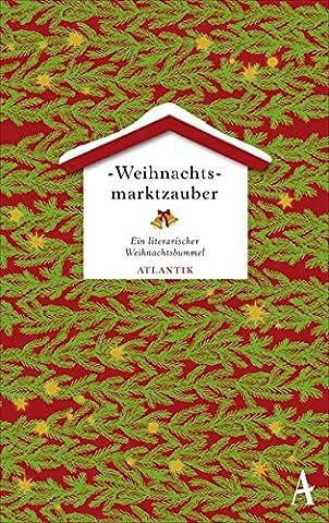 Weihnachtsmarktzauber: Ein literarischer Weihnachtsbummel