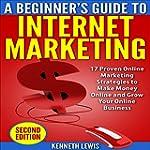 Internet Marketing: Beginner's Guide...
