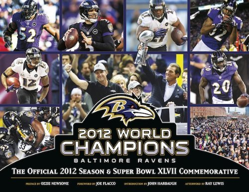 Baltimore Ravens: The Official 2012 Season and Super Bowl XLVII Commemorative by Ray Lewis (2013-09-05) -