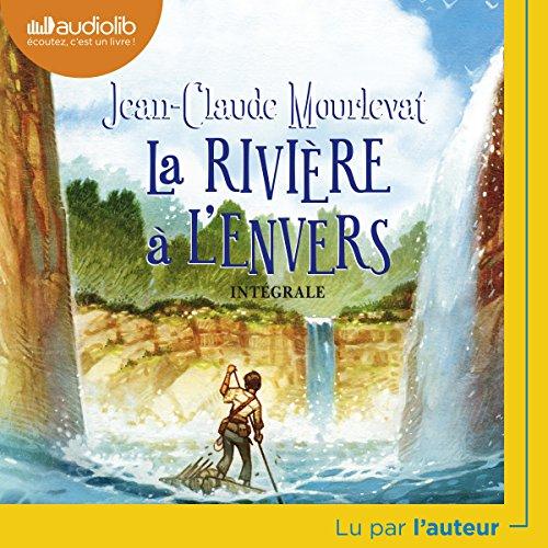 La rivière à l'envers par Jean-Claude Mourlevat