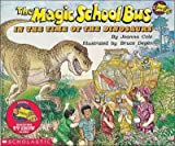 The Magic School Bus in the Time of the Dinosaurs by Joanna Cole (1995-01-05)