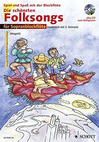 Die schönsten Folksongs: sehr leicht bearbeitet. 1-2 Sopran-Blockflöten. Ausgabe mit CD. (Spiel und Spaß mit der Blockflöte) (Tabelle Spa)
