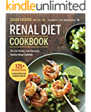 Renal Diet Cookbook: The Low Sodium, Low Potassium, Healthy Kidney Cookbook (English Edition)
