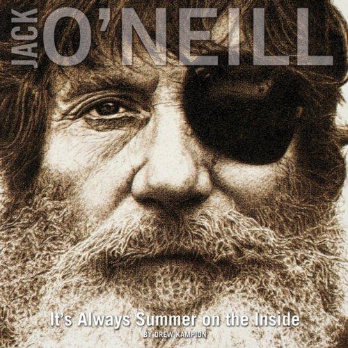Jack O'Neill: It's Always Summer on the Inside por Drew Kampion