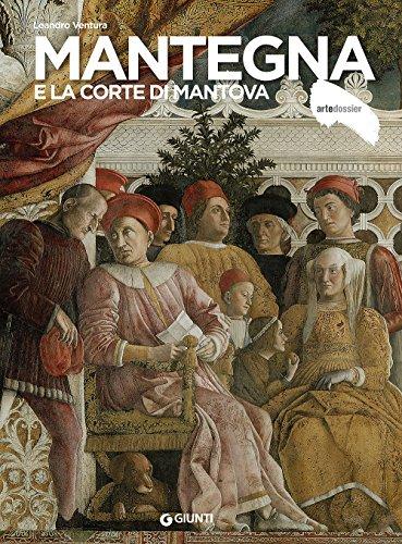 Mantegna e la corte di Mantova (Dossier d'art)