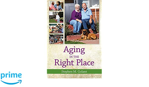 Aging in the Right Place: Amazon de: Stephen Golant: Fremdsprachige
