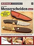 Messerscheiden Band 2: Rahmengenähte Scheide: Von der Konstruktion zur fertigen Lederscheide (Messer Magazin Workshop)