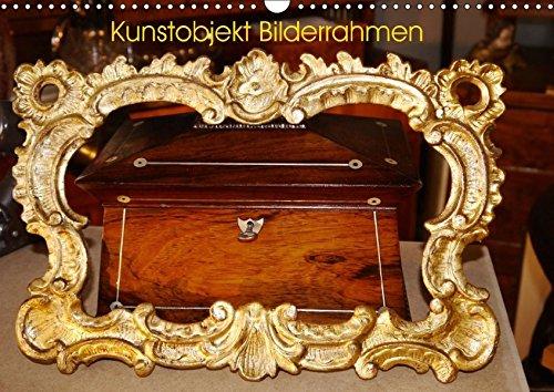 Kunstobjekt Bilderrahmen (Wandkalender 2018 DIN A3 quer): Kunst der Bilderrahmen (Monatskalender, 14...