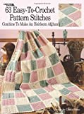 63 Easy-To-Crochet Pattern Stitches: Combine to Make an Heirloom Afghan (Leisure Arts)