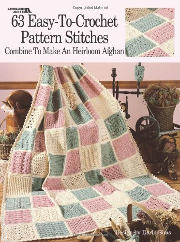 63 Easy-To-Crochet Pattern Stitches Combine to Make an Heirloom Afghan (Leisure Arts) por Darla Sims