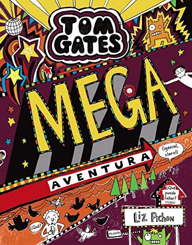 Tom Gates: Mega aventura (¡genial, claro!) (Castellano - A Partir De 10 Años - Personajes Y Series - Tom Gates) por Liz Pichon
