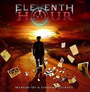 "Eleventh Hour "" Memory Of A Lifetime Journey """