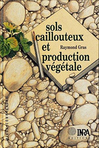 Sols caillouteux et production végétale par Raymond Gras