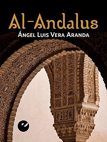 Al-Andalus por Ángel Luis Vera Aranda
