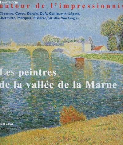 Les peintres de la vallée de la Marne : Autour de l'impressionnisme par Noël-Marie Coret