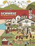 Schweiz Wimmelbuch: Reise über Berg und Tal