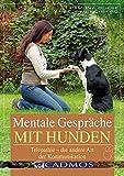 Mentale Gespräche mit Hunden: Telepathie - die andere Art der Kommunikation (Cadmos Hundebuch)
