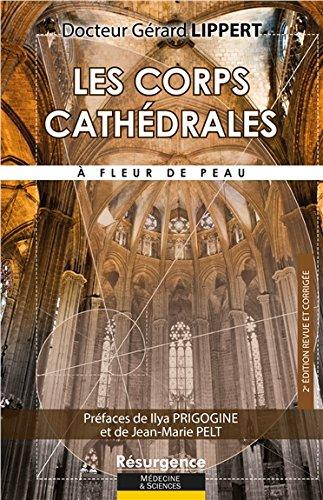 Les corps cathédrales - A fleur de peau