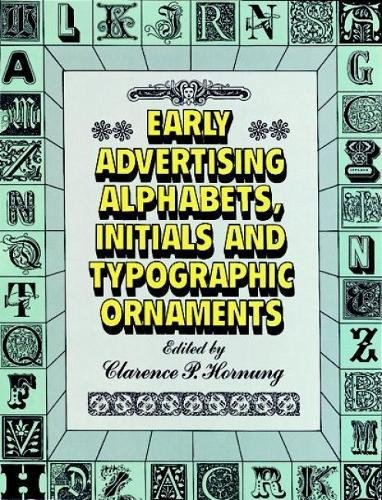 Early Advertising Alphabets, Initials and Typographic Ornaments: Dover Pictorial Archive