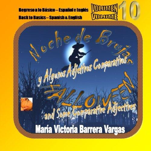 Brujas: and Some  Comparative Adjectives - y Algunos Adjetivos Comparativos (Back To Basics - Regreso a Lo Básico) (Las Brujas De La Noche De Halloween)