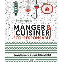 Manger et cuisiner éco-responsable