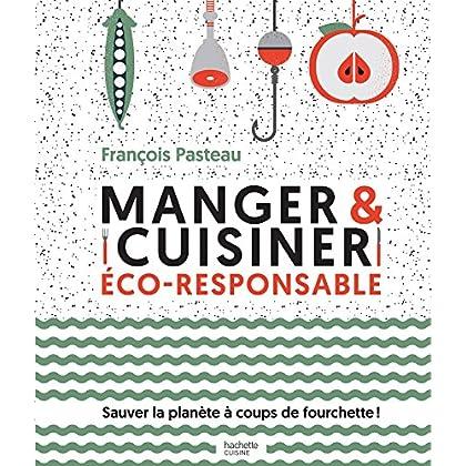 Manger et cuisiner éco-responsable (Beaux Livres Cuisine)