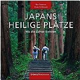 JAPANS HEILIGE PLÄTZE - Wo die Götter wohnen - Ein hochwertiger Fotoband mit über 210 Bildern auf 200 Seiten im quadratischen Großformat - STÜRTZ Verlag (PANORAMA)
