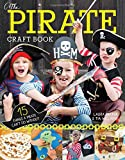 The Pirate Craft Book: 15 Things a Pirate Can't Do Without (Little Button Diaries)