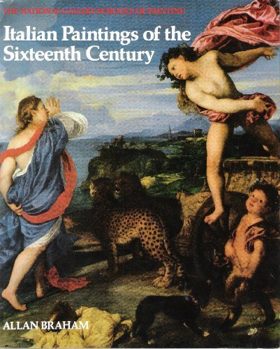 Italian Paintings of the Sixteenth Century (National Gallery Schools of Painting) by Allan Braham (1985-02-11)