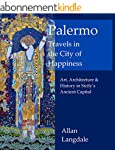 Palermo: Travels in the City of Happi...