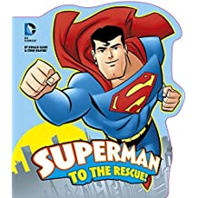 Superman to the Rescue (Dc Super Heroes: Dc Board Books)