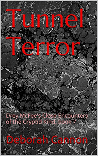 Tunnel Terror (Close Encounters of the Cryptid Kind Book 7) (English Edition)