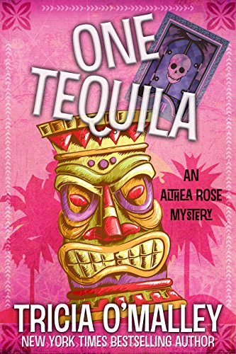 Book cover image for One Tequila: An Althea Rose Mystery (The Althea Rose Series Book 1)