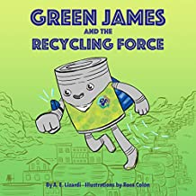 Green James and the Recycling Force: The Recycling Force Chronicles, Book 1