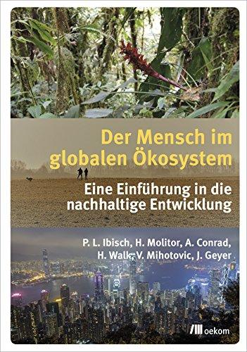 Der Mensch im globalen Ökosystem: Eine Einführung in die nachhaltige Entwicklung
