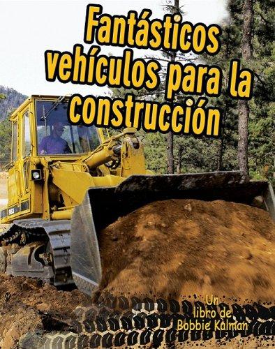 Fantasticos Vehiculos para La Construccion (Vehiculos En Accion)