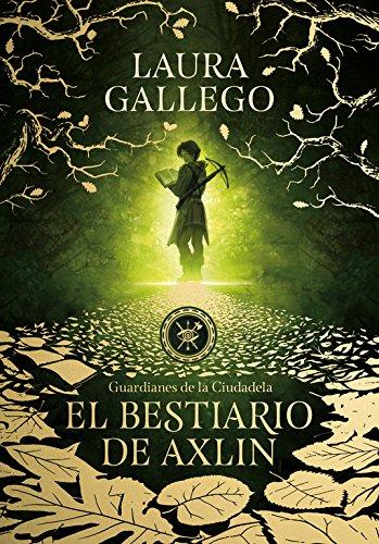 El bestiario de Axlin (Guardianes de la Ciudadela 1) (Serie Infinita) por Laura Gallego