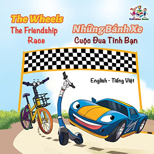 The Wheels The Friendship Race (English Vietnamese Bilingual Collection) (English Edition)