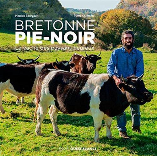 BRETONNE PIE-NOIR, LA VACHE DES PAYSANS HEUREUX