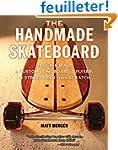 The Handmade Skateboard: Design & Bui...
