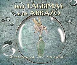 Diez Lágrimas Y Un Abrazo por Marta Sanmamed epub