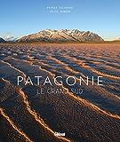 Patagonie: Le grand Sud
