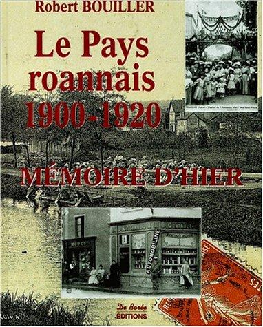 Le pays roannais, 1900-1920, mémoire d'hier