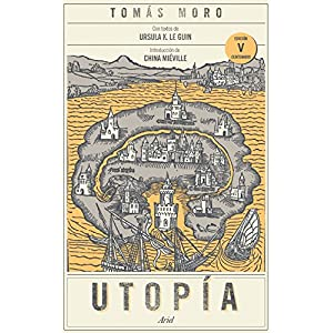 Utopía: Con textos de Ursula K. Le Guin. Introducción de China Miéville