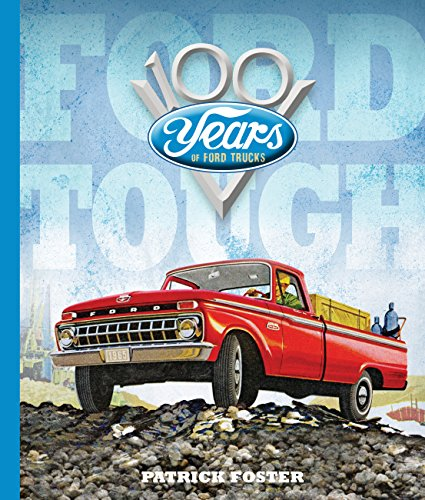 Ford Tough: 100 Years of Ford Trucks por Patrick Foster
