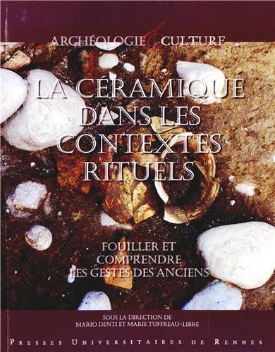 La céramique dans les contextes rituels : Fouiller et comprendre les gestes des anciens par Mario Denti