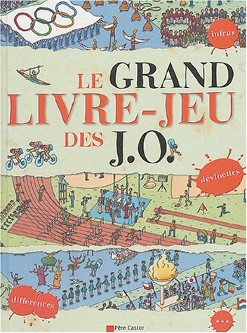 Le Grand Livre-Jeu des JO : Sur les traces du passé par Jeanne Petit et Cécile Marais. Illustrations de Marc Pouyet